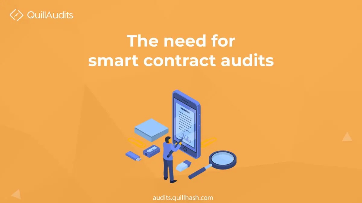 The need for smart contracts audit | Smart contracts in blockchain.